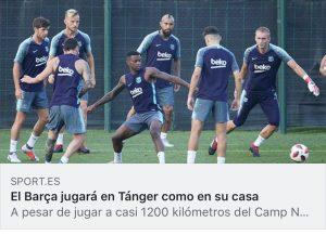 الصحف الإسبانية: البارصا ستلعب وسط جمهورها كما في الكامب نو وطنجة أصبحت عاصمة الكُرة